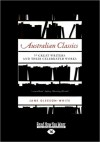 Australian Classics: 50 Great Writers and Their Celebrated Work (Large Print 16pt) - Jane Gleeson-White