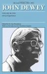 The Later Works of John Dewey, Volume 10, 1925 - 1953: 1934, Art as Experience - John Dewey, Jo Ann Boydston, Abraham Kaplan