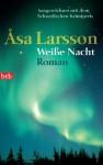 Weiße Nacht: Roman (German Edition) - Åsa Larsson, Gabriele Haefs