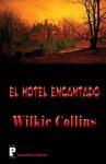 El Hotel Encantado - Wilkie Collins