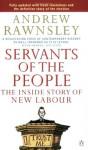 Servants of the People - Andrew Rawnsley