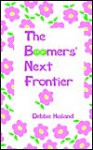 The Boomers' Next Frontier - Debbie Holland