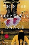 When the Elephants Dance - Tess Uriza Holthe