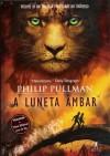 A Luneta Ambar (Fronteiras Do Universo #3) - Philip Pullman