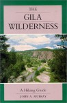 The Gila Wilderness Area: A Hiking Guide - John A. Murray