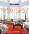 House Beautiful's Glass House: The Art of Decorating with Light - C.J. Petersen, House Beautiful Magazine