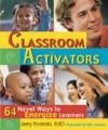 Classroom Activators: 64 Novel Ways to Energize Learners - Jerry Evanski, Eric Jensen, Jerry Evanski
