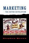 Marketing - The Retro Revolution - Stephen Brown
