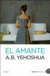 El amante (Nefelibata) (Spanish Edition) - Abraham B. Yehoshua, Teresa Martínez Sáiz