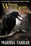 Where the Dead Live - Marissa Farrar