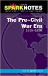 Pre-Civil War (SparkNotes History Notes) - SparkNotes Editors, SparkNotes Editors