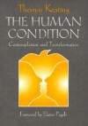 The Human Condition: Contemplation and Transformation (Wit Lectures-Harvard Divinity School) - Thomas Keating, Elaine Pagels