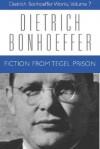 Fiction from Tegel Prison - Dietrich Bonhoeffer