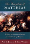 The Kingdom Of Matthias - Paul E. Johnson, Sean Wilentz