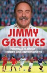 Football's Great Heroes and Entertainers - Jimmy Greaves