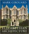 Elizabethan Architecture - Mark Girouard