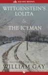 Wittgenstein's Lolita and The Iceman: Short Stories - J. M. White, William Gay