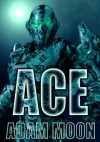 ACE (Space Cadets) - Adam Moon