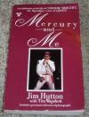 Mercury and Me - Jim Hutton, Tim Wapshott