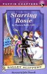 Starring Rosie (Ballet Slippers) - Patricia Reilly Giff, Julie Durrel