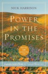 Power in the Promises: Praying God's Word to Change Your Life - Nick Harrison