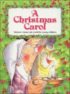 A Christmas Carol: Dicken's Classic Tale Retold for Young Children - Charles Dickens, Linda Parry
