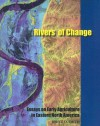Rivers of Change: Essays on Early Agriculture in Eastern North America - Bruce Smith, Michael Hoffman, C. Cowan, Berkley Kalin