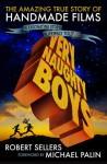 Very Naughty Boys: The Amazing True Story of HandMade Films - Robert Sellers