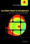 Accretion Power in Astrophysics - Juhan Frank, Andrew King, Derek J. Raine