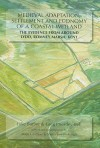 Medieval Adaptation, Settlement and Economy of a Coastal Wetland: The Evidence from Around Lydd, Romney Marsh, Kent - Luke Barber