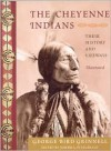 The Cheyenne Indians: Their History and Lifeways, Edited and Illustrated (Library of Perennial Philosophy) - George Bird Grinnell