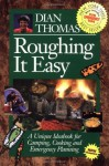 Roughing It Easy: A Unique Ideabook for Camping and Cooking - Dian Thomas