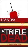 A Trifle Dead (Café La Femme, #1) - Livia Day