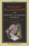 Margery Allingham Omnibus: Includes Sweet Danger, The Case of the Late Pig, The Tiger in the Smoke - Margery Allingham
