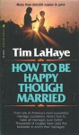 How to Be Happy Though Married - Tim F. LaHaye