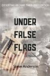 Under False Flags: A Novel - Steve Anderson