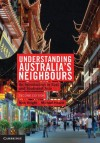 Understanding Australia's Neighbours: An Introduction to East and Southeast Asia - Nick Knight, Michael Heazle