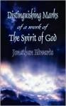 Distinguishing Marks of a Work of the Spirit of God - Jonathan Edwards