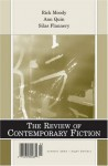 The Review Of Contemporary Fiction: Rick Moody, Ann Quin, Silas Flannery - John O'Brien, Ann Quin, Silas Flannery