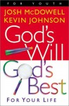 God's Will God's Best: For Your Life - Josh McDowell, Kevin Johnson