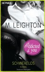 Schwerelos: Addicted to You - M. Leighton