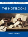 The Notebooks - The Original Classic Edition - Leonardo da Vinci
