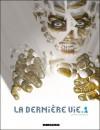 La dernière vie T1 - Juan Giménez