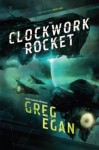The Clockwork Rocket (Orthogonal) - Greg Egan
