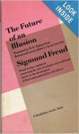 The Future of an Illusion - Sigmund Freud, W.D. Robson-Scott, James Strachey