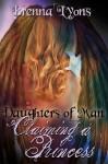 Daughters of Man: Claiming a Princess - Brenna Lyons