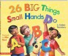 26 Big Things Small Hands Do - Coleen Paratore, Mike Reed