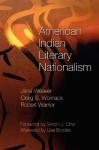 American Indian Literary Nationalism - Jace Weaver, Craig S. Womack, Robert Warrior, Lisa Brooks, Simon J. Ortiz