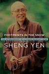 Footprints in the Snow: The Autobiography of a Chinese Buddhist Monk - Shengyan, Kenneth Wapner