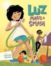 Luz Makes a Splash - Claudia Davila, Claudia Davila